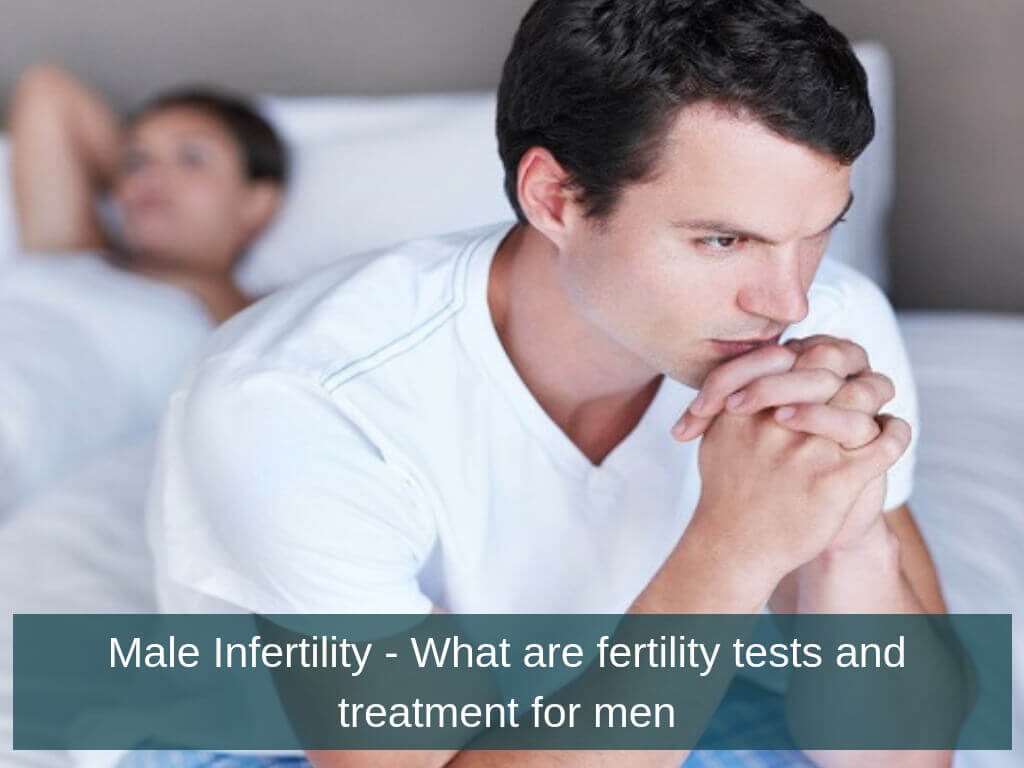 Male Infertility – What are fertility tests and treatment for men